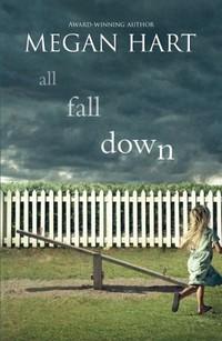 All Fall Down by Megan Hart