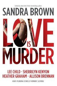 Love Is Murder by Sandra Brown