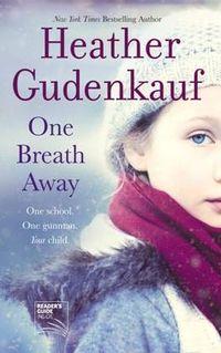 One Breath Away by Heather Gudenkauf