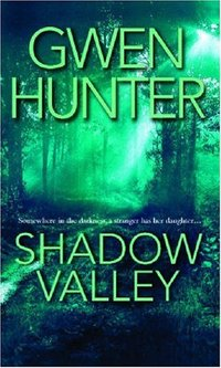 Shadow Valley by Gwen Hunter
