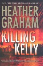 Killing Kelly by Heather Graham