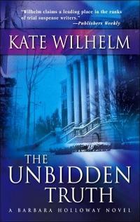 Unbidden Truth by Kate Wilhelm