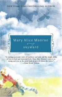 Skyward by Mary Alice Monroe