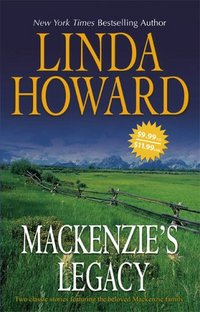 Mackenzie's Legacy by Linda Howard