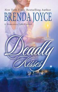 Deadly Kisses by Brenda Joyce