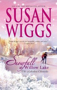 Snowfall At Willow Lake by Susan Wiggs