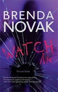 Watch Me by Brenda Novak