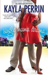 Single Mama Drama by Kayla Perrin