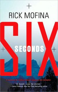 Six Seconds by Rick Mofina