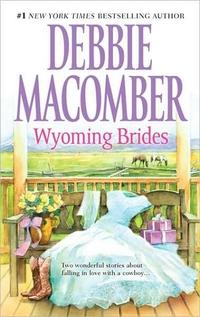 Wyoming Brides by Debbie Macomber