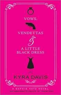 Vows, Vendettas and a Little Black Dress by Kyra Davis