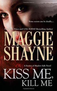 Kiss Me, Kill Me by Maggie Shayne