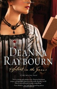 Excerpt of Silent In The Grave by Deanna Raybourn