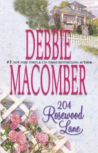204 Rosewood Lane by Debbie Macomber