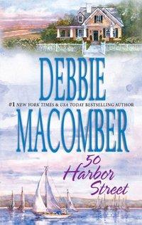 50 Harbor Street by Debbie Macomber