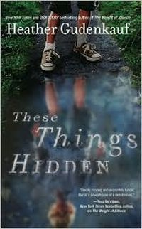 Excerpt of These  Things Hidden by Heather Gudenkauf