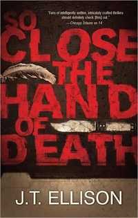 So Close The Hand Of Death by J.T. Ellison
