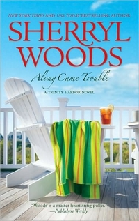 Along Came Trouble by Sherryl Woods