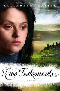 Two Testaments by Elizabeth Musser