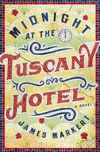 Midnight at the Tuscany Hotel