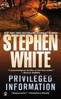Privileged Information by Stephen White