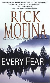 Every Fear by Rick Mofina