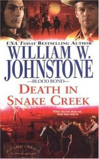 Death in Snake Creek by William W. Johnstone