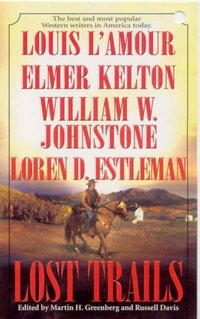 Lost Trails by William W. Johnstone