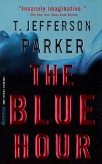 Blue Hour by T. Jefferson Parker
