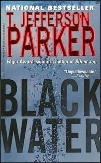 Black Water by T. Jefferson Parker