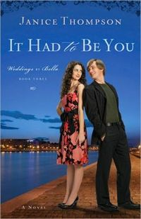It Had To Be You: A Novel by Janice Thompson
