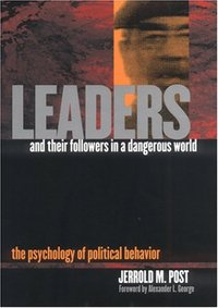 Leaders And Their Followers In A Dangerous World