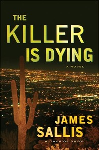 The Killer Is Dying by James Sallis
