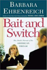 Bait and Switch: Futile Pursuit of American Dream