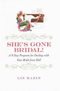 She's Gone Bridal! by Liz Razin