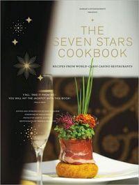 Harrah's Entertainment Presents The Seven Stars Cookbook