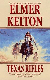 Texas Rifles by Elmer Kelton