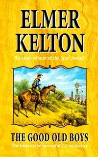 The Good Old Boys by Elmer Kelton