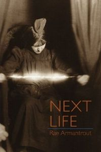 Next Life by Rae Armantrout