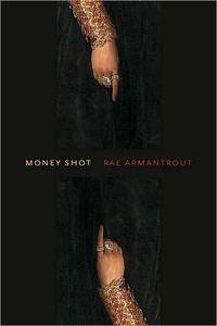Money Shot by Rae Armantrout