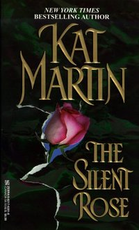 The Silent Rose by Kat Martin