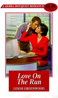 Love On The Run by Leigh Greenwood