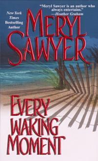 Every Waking Moment by Meryl Sawyer