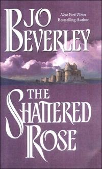 The Shattered Rose by Jo Beverley