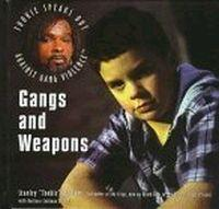 Gangs and Weapons