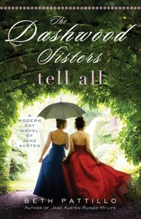 Dashwood Sisters Tell All by Beth Pattillo
