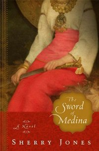 The Sword Of Medina by Sherry Jones