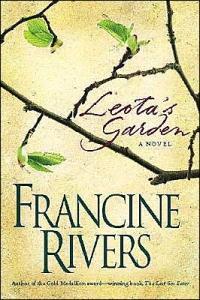 Leota?s Garden by Francine Rivers