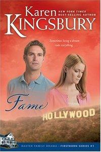 Fame by Karen Kingsbury