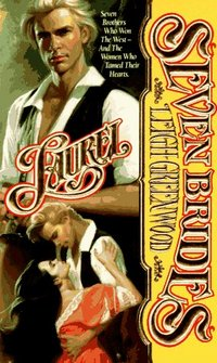 Seven Brides: Laurel by Leigh Greenwood